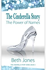 The Cinderella Story: The Power of Names Kindle Edition