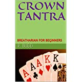 CROWN TANTRA: BREATHARIAN FOR BEGINNERS