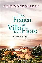 Die Frauen der Villa Fiore 1: Giulias Geschichte - Roman (Die Villa-Fiore-Saga, Band 1)