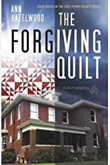 The Forgiving Quilt: East Perry County Series Book 1 of 5 Paperback
