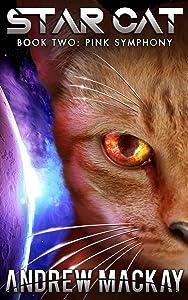 Star Cat: Pink Symphony: A Science Fiction Fantasy Adventure