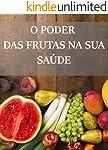 O poder das frutas na sua saúde