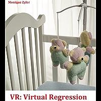 VR: Virtual Regression (English Edition)