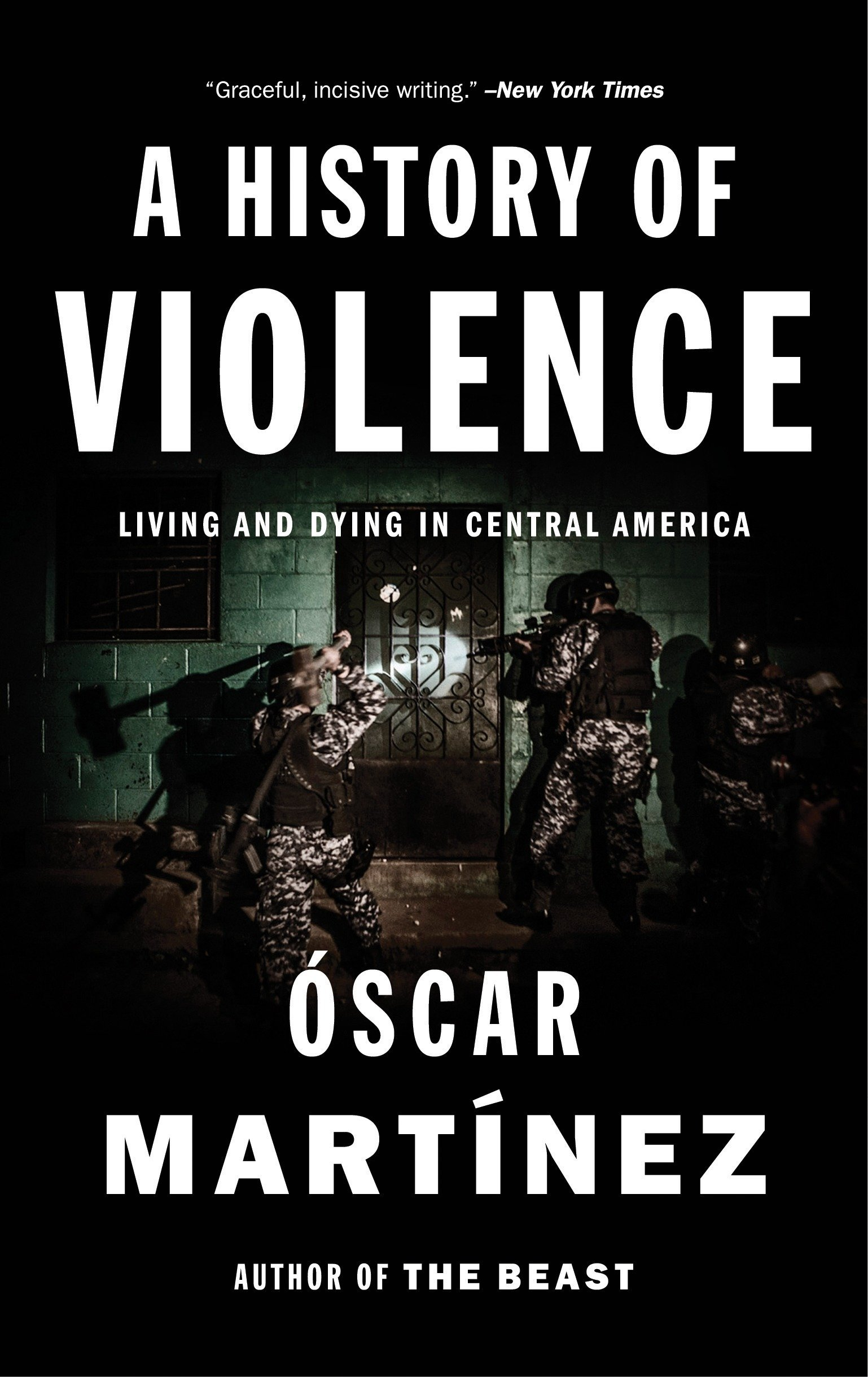 A History Of Violence Living And Dying In Central America Oscar View Topic Fishing 14 2 Romex From Exterior Wall Light To Underbelly Martinez 9781784781712 Books