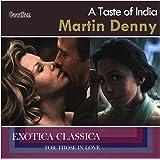 Martin Denny - A Taste of India & Exotica Classica