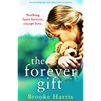 The Forever Gift: A heartbreaking page turner about family, loss and love