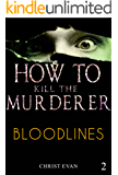 How to kill the murderer  - Bloodlines