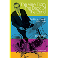 The View from the Back of the Band: The Life and Music of Mel Lewis (North Texas Lives of Musician Series Book 10) (English Edition)