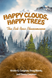 Happy Clouds, Happy Trees