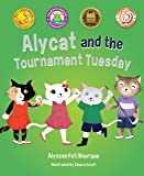 Alycat and the Tournament Tuesday (Mom's Choice Award Winner)