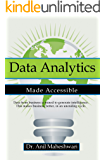 Data Analytics Made Accessible: 2017 edition (English Edition)