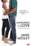 Slamdunked By Love (One on One)