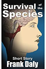 Survival of the Species: Short Story Kindle Edition