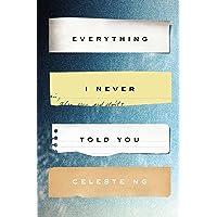 EVERYTHING I NEVER TOLD YOU (Alex Awards (Awards))