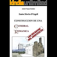CONSTRUCCION DE UNA CATEDRAL ROMANICA: Los secretos del Arquitecto