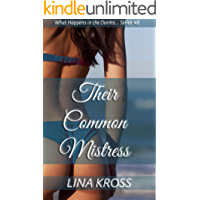 Their Common Mistress: A Straight Couple Secretly Fall For The Same Girl (What Happens in the Dorms, Stays in the Dorms Book 8) (English Edition)