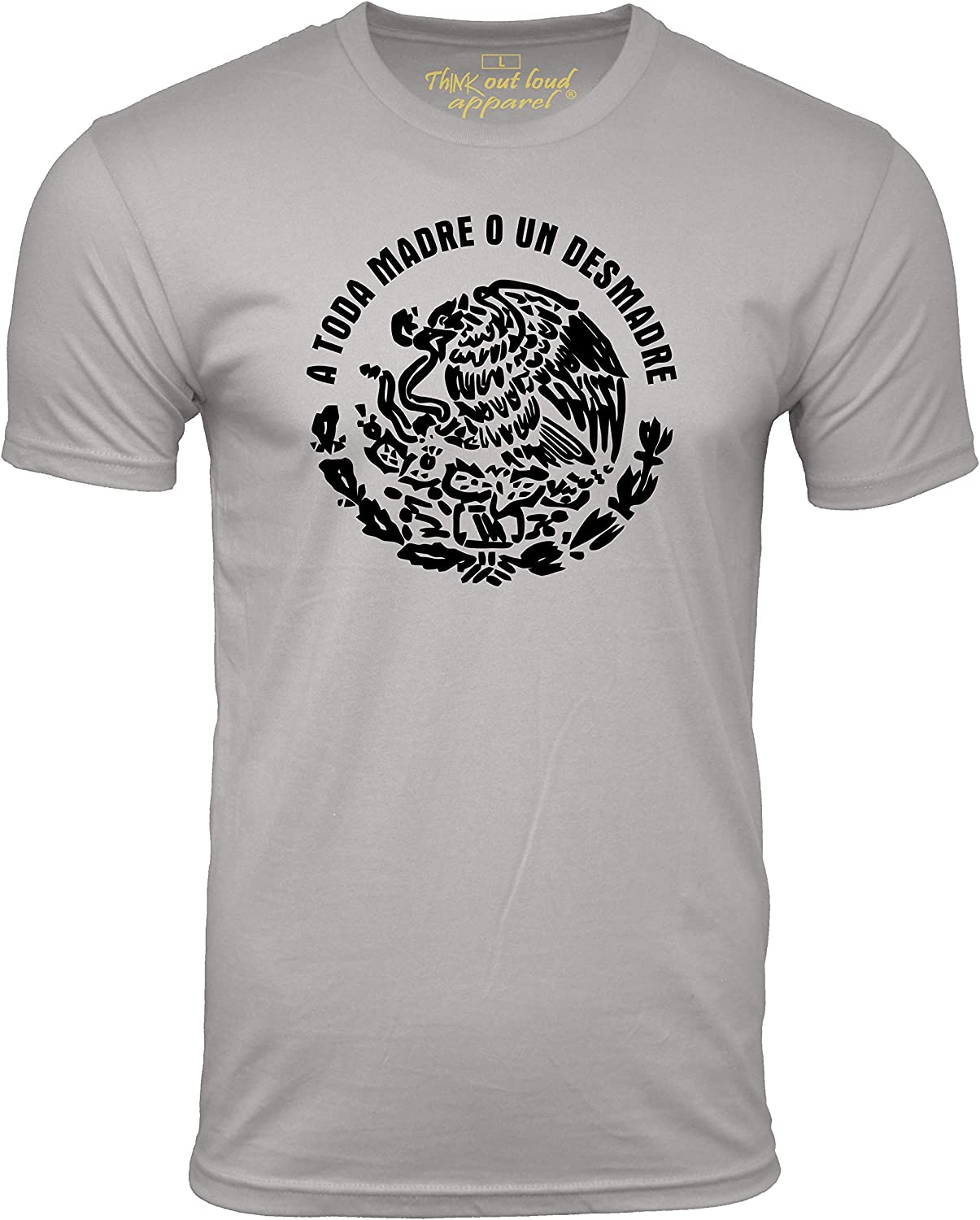 A Toda Madre o un Desmadre Funny Mexican T-Shirt Spanish Humor Tee
