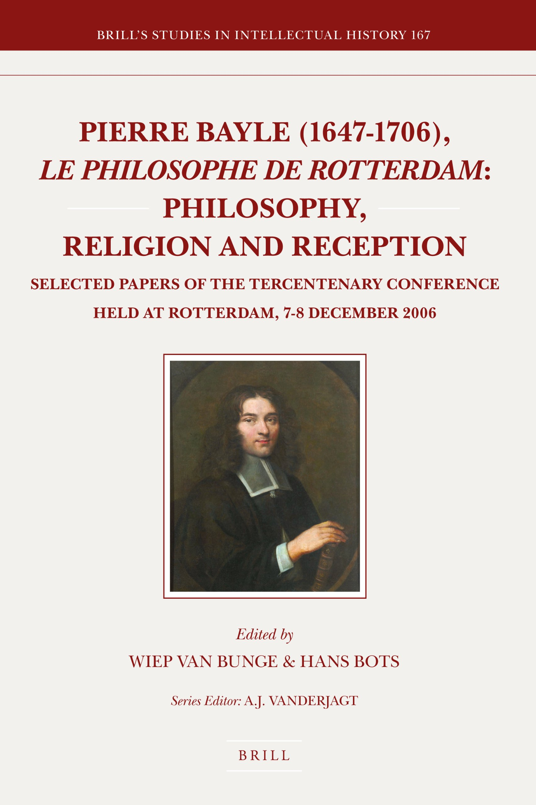 Download Pierre Bayle (1647-1706), le philosophe de Rotterdam, Philosophy, Religion and Reception: Selected Papers of the Tercentenary Conference Held at ... 2006 (Brill's Studies in Intellectual History) pdf