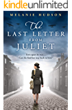 The Last Letter from Juliet: An absolutely unforgettable and heartbreaking WWII historical romance novel
