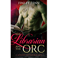 The Librarian and the Orc: A Monster Fantasy Romance (Orc Sworn) (English Edition)