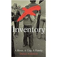 Inventory: A River, A City, A Family