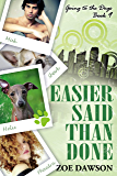 Easier Said Than Done (Going to the Dogs Book 9)