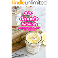 DIY Candle Tutorials: Homemade Candle Making for Beginners: Mother's Day Gifts