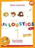 Les Loustics 1 : Cahier d'activités: Les Loustics 1 : Cahier d'activités + CD audio