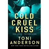 Cold Cruel Kiss: A heart-stopping and addictive romantic thriller (Cold Justice - The Negotiators Book 4)