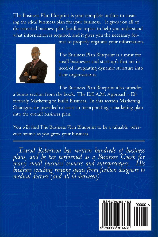 The business plan blueprint tearod l robertson 9780988814431 the business plan blueprint tearod l robertson 9780988814431 amazon books malvernweather Choice Image