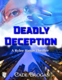 Deadly Deception (Rylee Hayes Thriller Book 2)