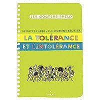 La tolérance et l'intolérance: La tolerance et l'intolerance (Les goûters philo)