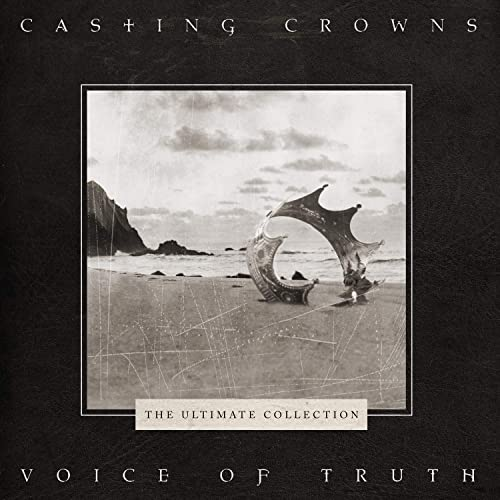 Casting Crowns - Voice of Truth: Ultimate Hits Collection 2019