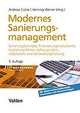 Modernes Sanierungsmanagement: Sanierungskonzepte, Finanzinstrumente, Insolvenzverfahren, Haftungsrisiken, Arbeitsrecht und Verhandlungsführung (Management Competence)