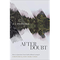 After Doubt: How to Question Your Faith without Losing It (English Edition)