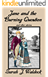 Jane and the Burning Question and other stories (Jane, Bow Street Consultant Book 6)