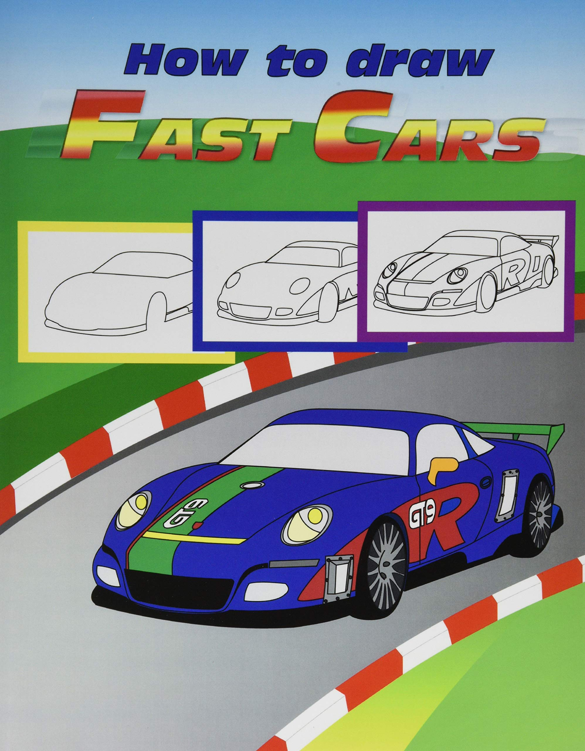 Amazon Com Fast Cars How To Draw Guide Step By Step Drawing Guide 2 In 1 Learn In Easy Steps And Color Learn And Color Veyron Aston Martin Camaro Gt Koenigsegg