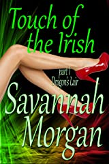 Dragon's Lair: Touch of the Irish: Part 1 (Touch of the Irish: A Collection of Short Erotic Fantasies) Kindle Edition