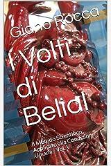 I Volti di Belial: Il Metodo Scientifico Applicato alla Condizione Umana - Vol. V (Italian Edition) Kindle Edition