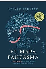 El mapa fantasma: La EPIDEMIA que cambió la ciencia, las ciudades y el mundo moderno (Ensayo) (Spanish Edition) Kindle Edition