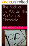 The Book of the Wordsmith: An Omnist Chronicle