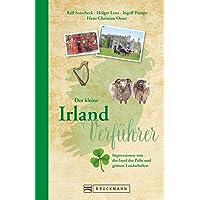 Reiseführer Irland: Der kleine Irland Verführer. Impressionen von der Insel der Pubs und grünen Landschaften. Ein Reiselesebuch inkl. Tipps und Sehenswürdigkeiten. NEU 2018