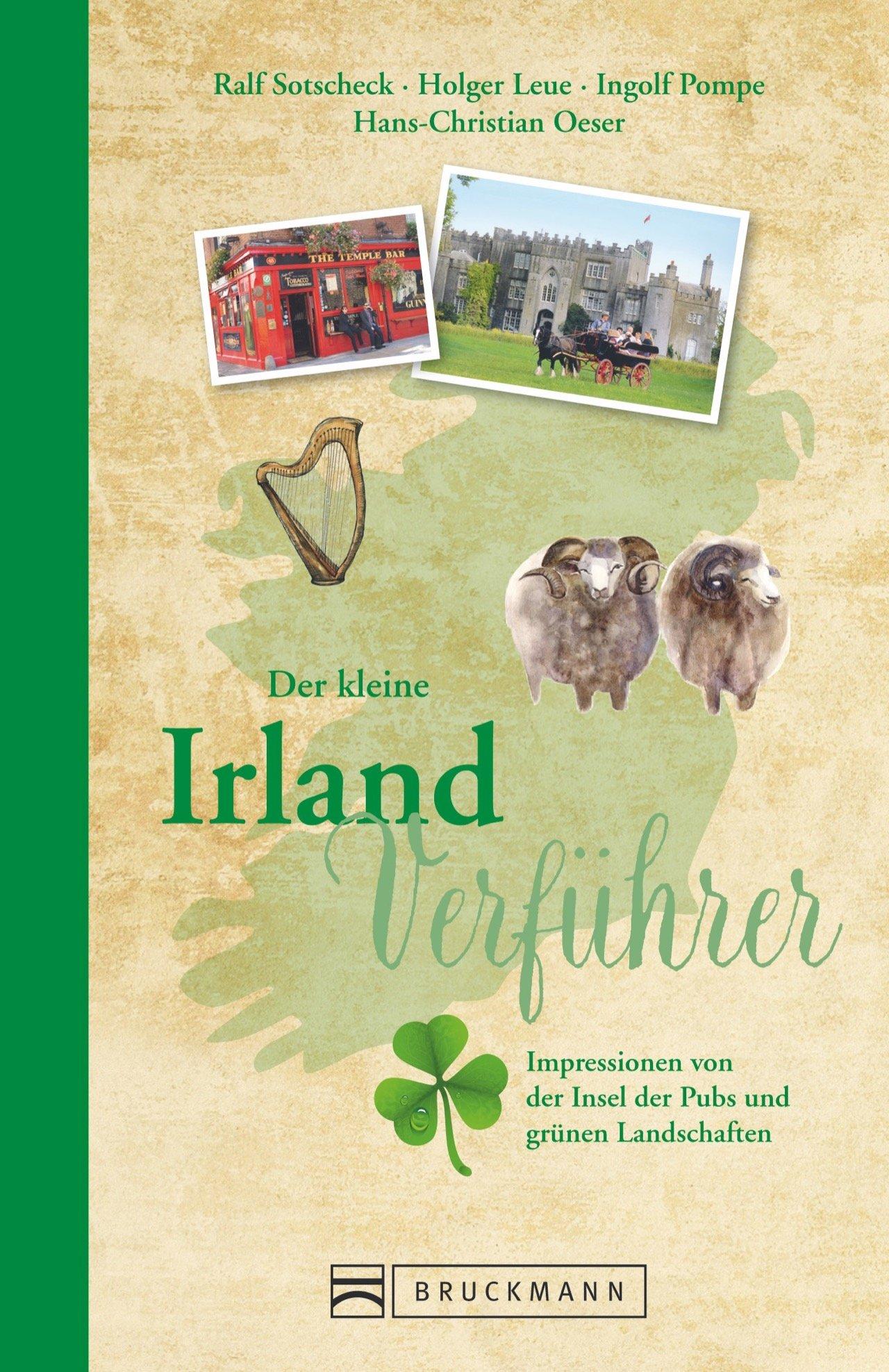 Reiseführer Irland: Der kleine Irland Verführer. Impressionen von ...