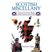 Scottish Miscellany: Everything You Always Wanted to Know About Scotland the Brave (Books of Miscellany)