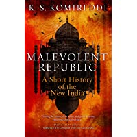Malevolent Republic: A Short History of the New India