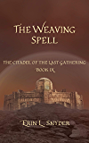 The Weaving Spell (The Citadel of the Last Gathering Book 9)