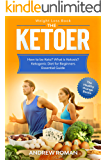 Weight Loss Book - The Ketoer: How to be Keto? What is Ketosis? Ketogenic Diet for Beginners Essential Guide (The Healthy Orange Books 2)