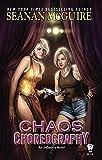 Chaos Choreography (Incryptid Novels)