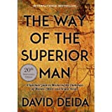 The Way of the Superior Man: A Spiritual Guide to Mastering the Challenges of Women, Work, and Sexual Desire (20th Anniversar
