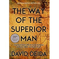 Way of the Superior Man: A Spiritual Guide to Mastering the Challenges of Women, Work, and Sexual Desire: A Spiritual…